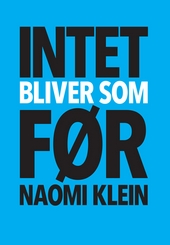 Naomi Klein Danish Cover Intet bliver som før This Changes Everything