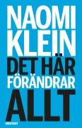 Naomi Klein Swedish Cover Intet bliver som før This Changes Everything