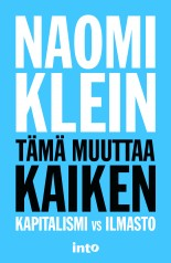 Naomi Klein Finland Cover tama muuttaa kaiken kapitalismi vs ilmasto This Changes Everything